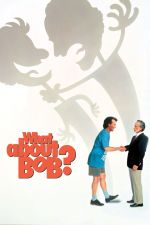 What About Bob? / Какво стана с Боб? (1991)