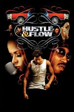 Hustle & Flow / Ритъм и блъф (2005)