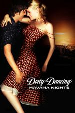 Dirty Dancing: Havana Nights / Мръсни танци 2 (2004)