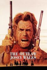 The Outlaw Josey Wales / Джоуси Уелс - извън закона (1976)