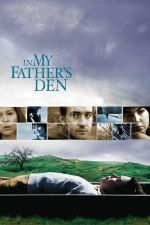 In My Father's Den / В бърлогата на баща ми (2004)