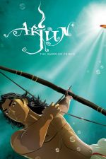 Arjun The Warrior Prince / Арджун: Принцът воин (2012)