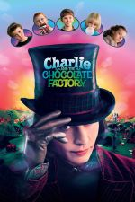 Charlie and the Chocolate Factory / Чарли и шоколадовата фабрика (2005)