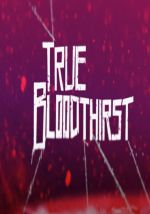 True Bloodthirst / Вампирска нация (2012)