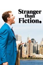 Stranger Than Fiction / Не може да бъде (2006)