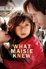 What Maisie Knew / Какво знаеше Мейси 2012