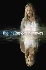 The Life Before Her Eyes / Мигове 2007