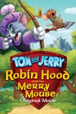 Tom and Jerry: Robin Hood and His Merry Mouse / Том и Джери: Робин Худ и Неговият Весел Мишок (2012)