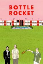 Bottle Rocket / Ракета в бутилка (1996)