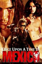 Once Upon a Time In Mexico / Имало едно време в Мексико (2003)