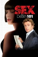 Sex and Death 101 / Секс и смърт 101 (2007)
