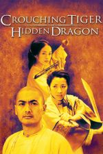 Crouching Tiger, Hidden Dragon / Тигър и Дракон (2000)