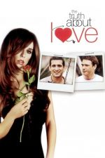 The Truth About Love / Истината за любовта (2005)