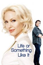 Life or Something Like It / Живот или нещо подобно (2002)