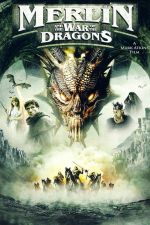 Merlin and the War of the Dragons / Мерлин и войната на драконите (2008)