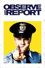 Observe and Report / Винаги на пост (2009)