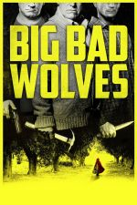 Big Bad Wolves / Големи лоши вълци (2013)