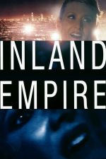 Inland Empire / Инланд Емпайър 2006