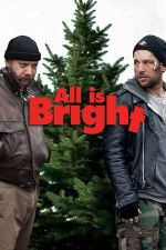 All Is Bright / Всичко е светло (2013)