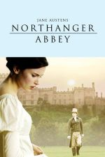 Northanger Abbey / Абатството Нортангър (2007)