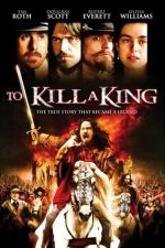 To Kill a King / Да убиеш крал (2003)