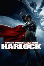 Space Pirate Captain Harlock / Космическият пират капитан Харлок (2013)