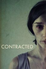 Contracted / Заразена (2013)
