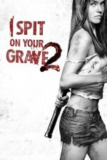 I Spit on Your Grave 2 / Плюя на гроба ти 2 (2013)