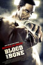 Blood and Bone / Кръв и кости 2009