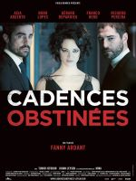 Cadences obstinees / Натрапчиви ритми (2013)