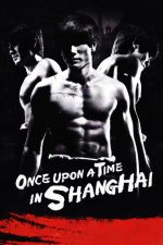 Once Upon a Time in Shanghai / Имало едно време в Шанхай (2014)