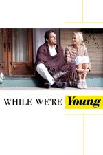 While We're Young / Докато сме млади (2014)