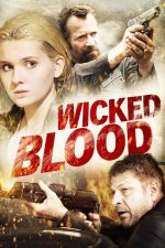 Wicked Blood / Лоша кръв (2014)