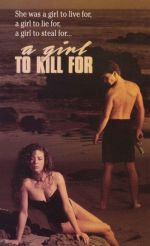 A Girl to Kill For / Жена, заради която да убиеш (1990)