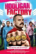 The Hooligan Factory / Фабрика за хулигани (2014)