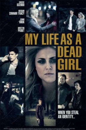 My Life as a Dead Girl / Подменена самоличност (2015)