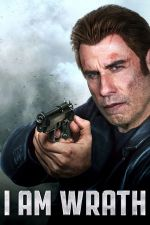 I Am Wrath / Аз съм гняв (2016)