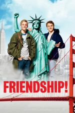 Friendship! / Дружба (2010)
