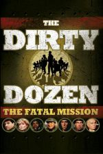 The Dirty Dozen: The Fatal Mission / Мръсната дузина: Фатална мисия (1988)