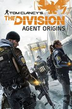 Tom Clancy's the Division: Agent Origins / Дивизия Том Кланси: Тайни агенти (2016)
