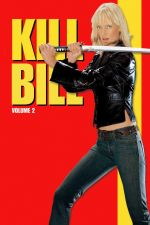 Kill Bill: Vol. 2 / Убий Бил 2 (2004)