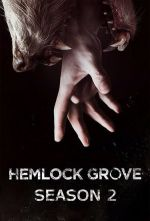 Hemlock Grove Season 2 / Хемлок Гроув Сезон 2 (2014)