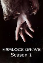 Hemlock Grove Season 1 / Хемлок Гроув Сезон 1 (2013)