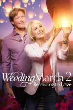 Wedding March 2 : Resorting to Love / Сватбен марш : Любовта до теб [2017]