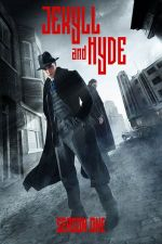 Jekyll and Hyde Season 1 / Джекил и Хайд Сезон 1 (2015)