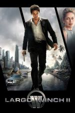 Largo Winch II / Ларго Уинч 2: Конспирация Бурма (2011)