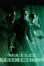 The Matrix Revolutions / Матрицата: Революции (2003)