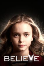 Believe Season 1 / Вярвай Сезон 1 (2014)