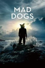 Mad Dogs Season 1 / Бесни Кучета Сезон 1 (2015)