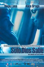Solo Dios Sabe / Само Бог знае (2006)